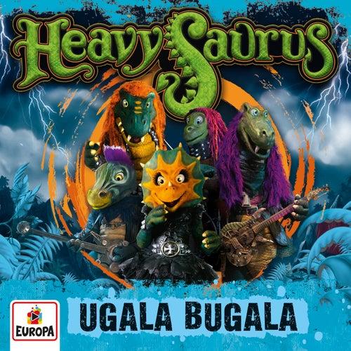 Ugala Bugala von Heavysaurus