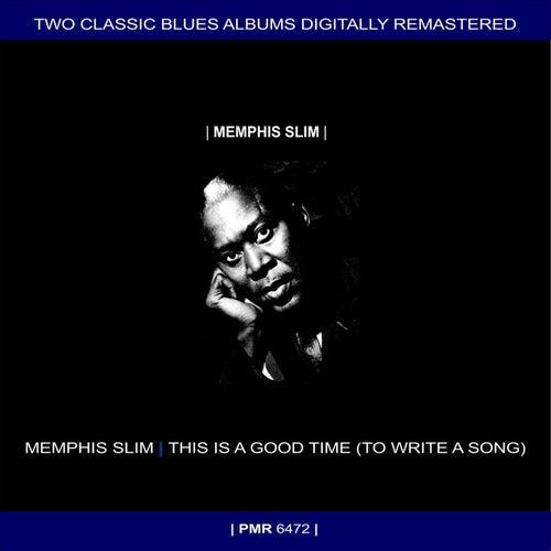 Two Originals: Memphis Slim & This Is A Good Time (To Write A Song) de Memphis Slim
