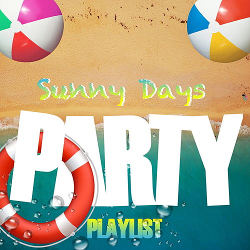 Sunny Day Party Playlist by Various Artists