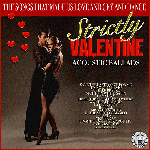 Strictly Valentine - Acoustic Ballads by Acoustic Moods Ensemble