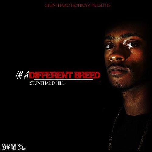 I'm a different breed de Stunthard Hill