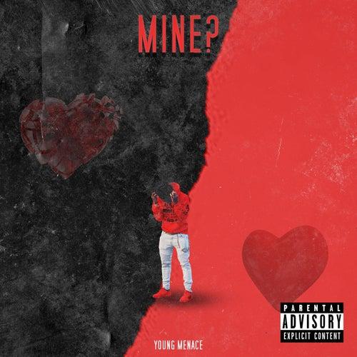 Mine? von Young Menace (1)