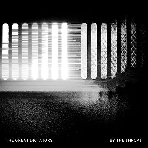 By the Throat by The Great Dictators