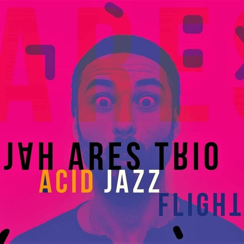 Acid Jazz Flight by Jah Ares Trio