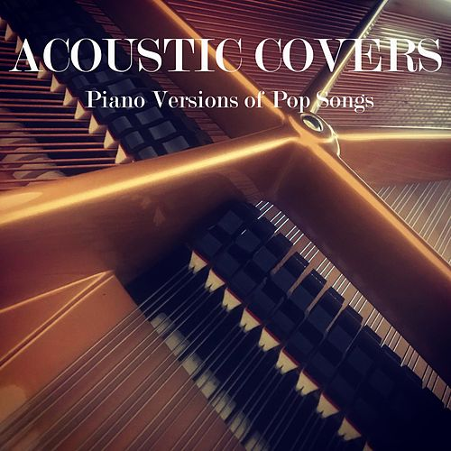 Acoustic Covers: Piano Versions of Pop Songs di Instrumental Music From TraxLab