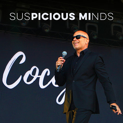 Suspicious Minds by Coco JR
