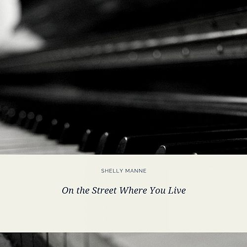 On the Street Where You Live de Shelly Manne