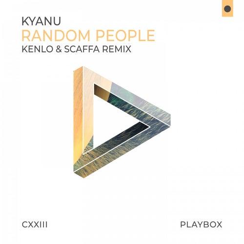Random People (Kenlo & Scaffa Remix) von Kyanu