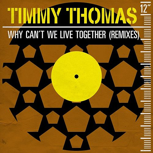 Why Can't We Live Together (Remixes) de Timmy Thomas
