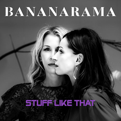 Stuff Like That von Bananarama