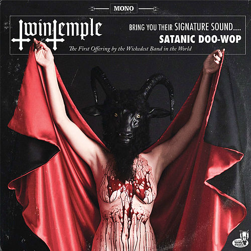 Twin Temple (Bring You Their Signature Sound.... Satanic Doo-Wop) von Twin Temple