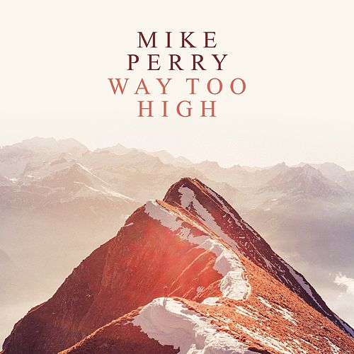 Way Too High de Mike Perry