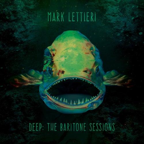Deep: The Baritone Sessions by Mark Lettieri