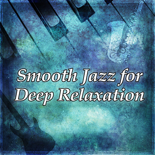 Smooth Jazz for Deep Relaxation – Jazz Music, Piano Background Jazz, Smooth Night, Relax All Night, Blue Bossa by Piano Jazz Background Music Masters