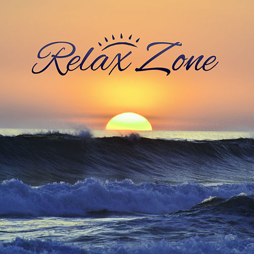 Relax Zone – Chill Out Lounge Music, Ibiza Chill Out, Finest Selection, Best Rest, Chill Bar & Club, Riviera by Chillout Café