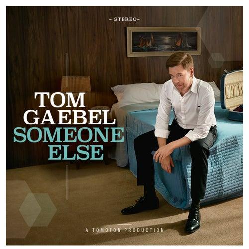 Someone Else (Radio Version) von Tom Gaebel