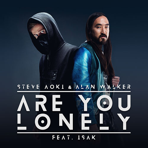 Are You Lonely by Steve Aoki