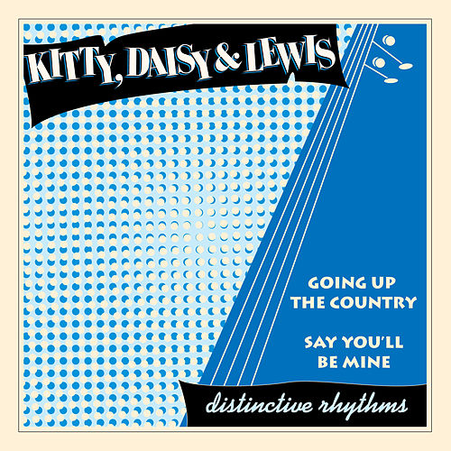 Going up the Country de Kitty, Daisy & Lewis
