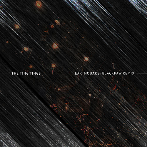 Earthquake (Blackpaw Remix) by The Ting Tings