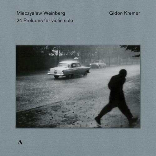 Weinberg: 24 Preludes, Op. 100 (Arr. G. Kremer for Violin) von Gidon Kremer