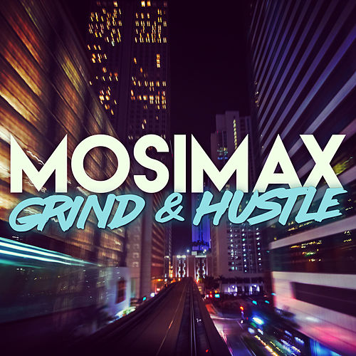 Grind & Hustle by Mosimax