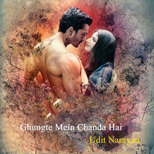 Ghungte Mein Chanda Hai de Udit Narayan