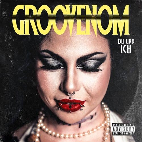 Du und Ich von GrooVenoM