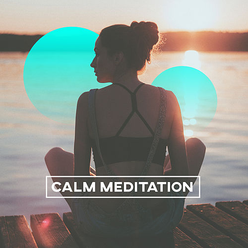 Calm Meditation – Songs for Rest, Sleep, Deep Meditation, Sounds for Yoga, Nature Tracks for Relax by Nature Sounds Relaxation: Music for Sleep, Meditation, Massage Therapy, Spa