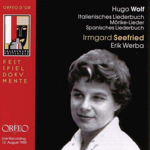 Wolf: Italienisches Liederbuch, Morike-Lieder & Spanisches Liederbuch von Irmgard Seefried