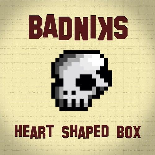 Heart-Shaped Box de Badniks