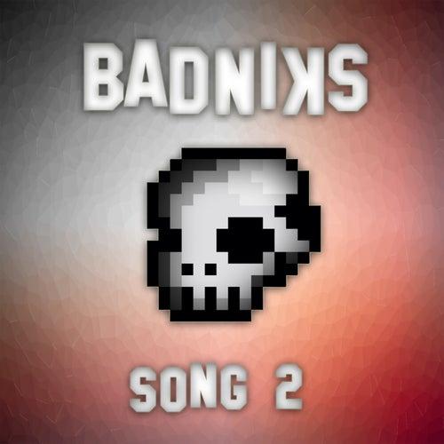 Song 2 de Badniks