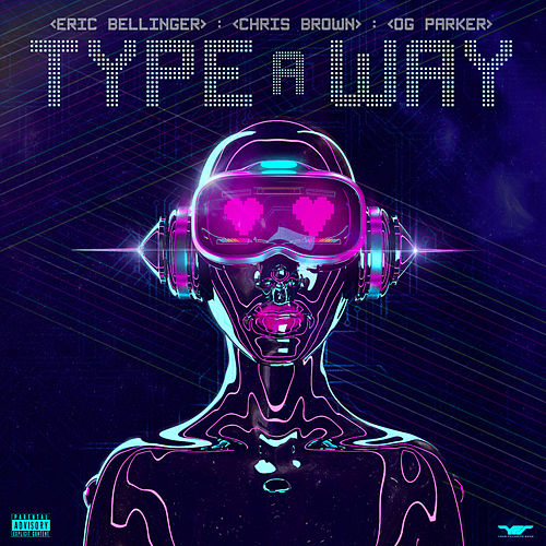 Type a Way (feat. Chris Brown & OG Parker) di Eric Bellinger