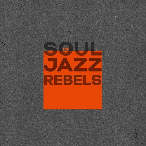 The Soul Jazz Rebels de The Soul Jazz Rebels