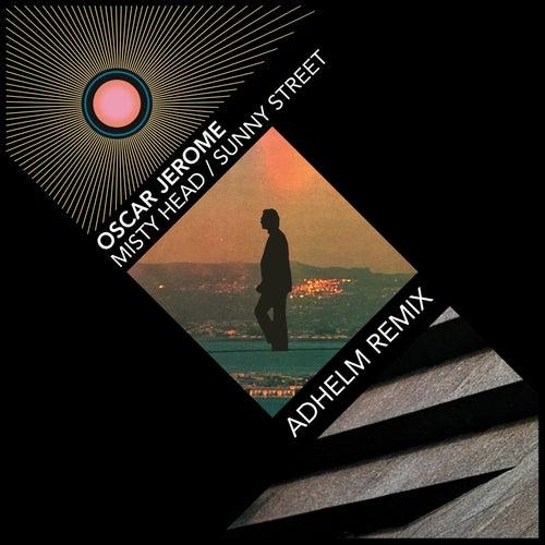 Misty Head / Sunny Street (Adhelm Remix) by Oscar Jerome
