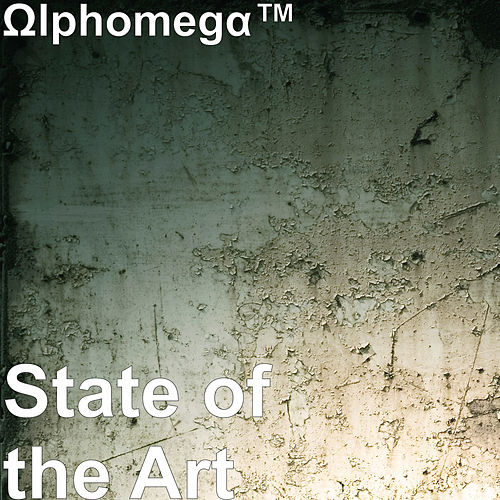 State of the Art by Ωlphomegα™