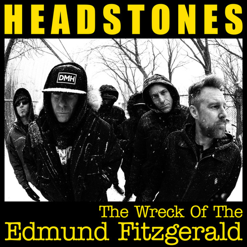 The Wreck Of The Edmund Fitzgerald von The Headstones