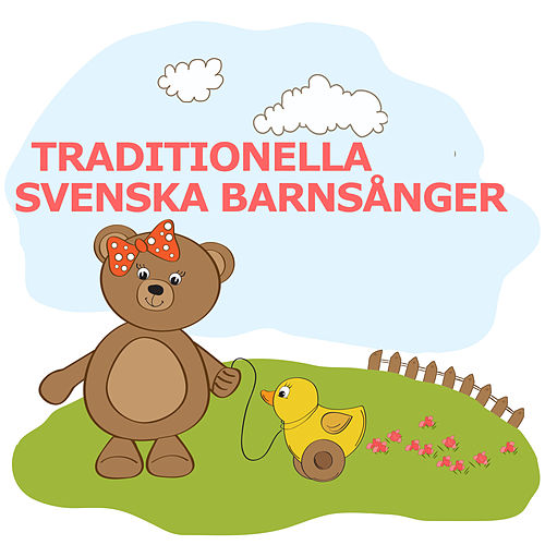 Traditionella Svenska Barnsånger by Barnens favoriter