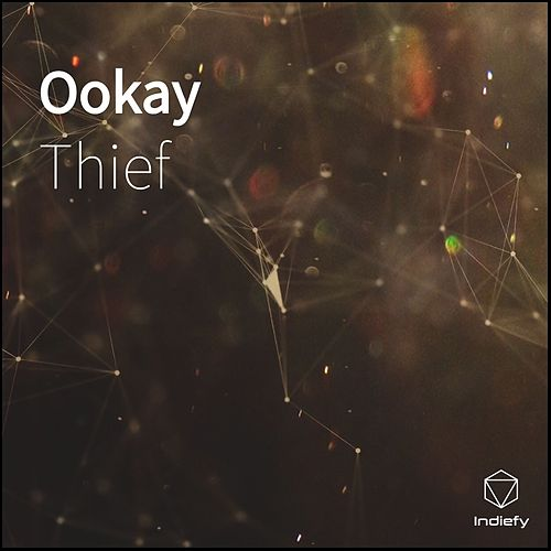 Ookay by Thief