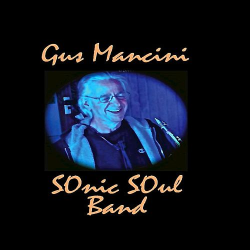 The Essential Mancini Ethereal de Gus Mancini Sonic Soul Band
