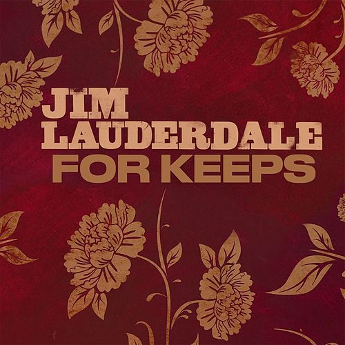 For Keeps by Jim Lauderdale