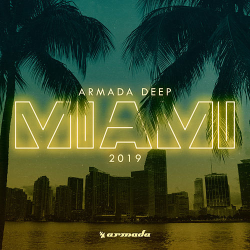 Armada Deep - Miami 2019 von Various Artists