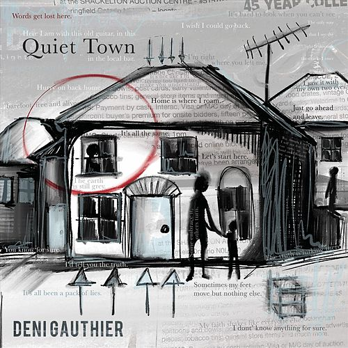 Quiet Town by Deni Gauthier