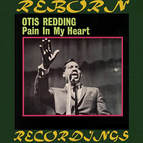 Pain in My Heart (HD Remastered) by Otis Redding