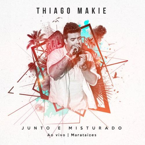 Junto e Misturado Ao Vivo de Thiago Makie