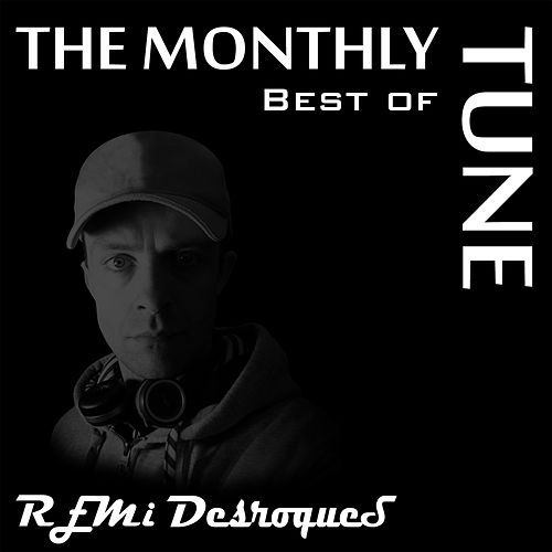 The Monthly Tune - The Best Of by Remi Desroques