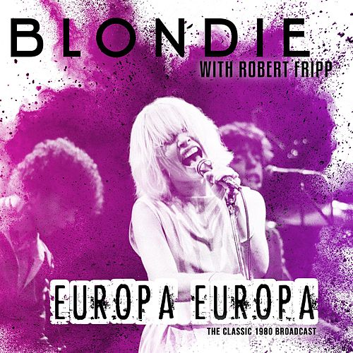 Europa Europa (with Robert Fripp) von Blondie