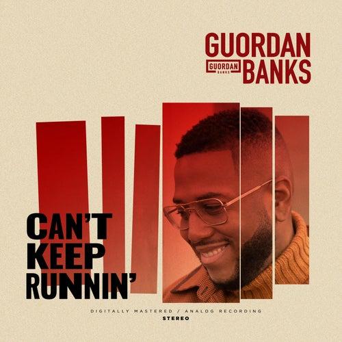 Can't Keep Runnin' by Guordan Banks
