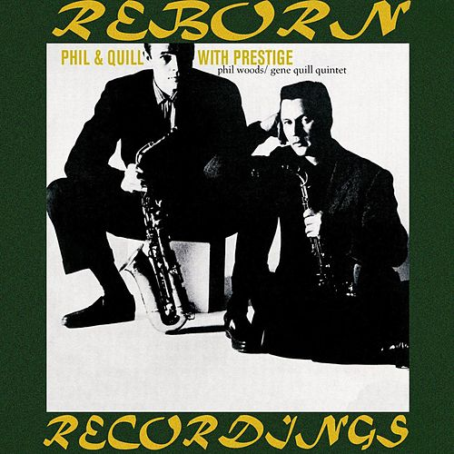 Phil And Quill with Prestige (HD Remastered) de Phil Woods