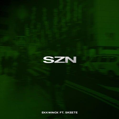 Szn (feat. Skeete) de Ekkwinox