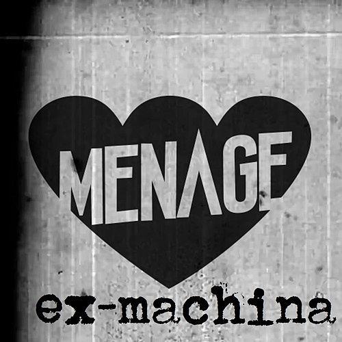 Ex-Machina von Menage
